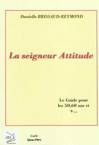 La seigneur Attitude : le guide pour les 50, 60 ans et +...