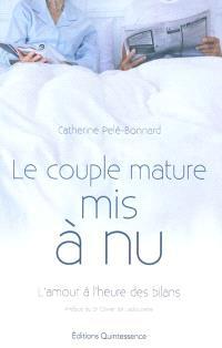 Le couple mature mis à nu : l'amour à l'heure des bilans