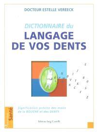 Le dictionnaire du langage de vos dents : signification précise des maux de la bouche et des dents