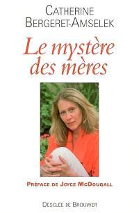 Le mystère des mères