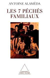 Les 7 péchés familiaux