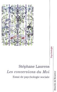 Les conversions du moi : essai de psychologie sociale