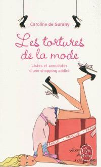 Les tortures de la mode : listes et anecdotes d'une shopping addict