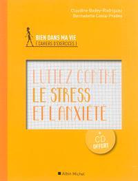 Luttez contre le stress et l'anxiété