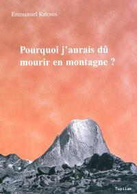 Pourquoi j'aurais dû mourir en montagne ? : une approche transgénérationnelle de la prise de risque