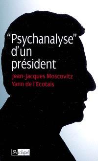 Psychanalyse d'un président