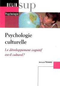 Psychologie culturelle : le développement cognitif est-il culturel ?