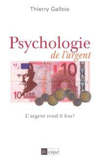 Psychologie de l'argent : l'argent rend-il fou ?