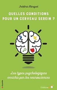 Quelles conditions pour un cerveau serein ? : les types psychologiques enrichis par les neurosciences