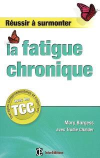 Réussir à surmonter la fatigue chronique