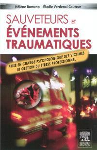 Sauveteurs et événements traumatiques : prise en charge psychologique des victimes et gestion du stress professionnel