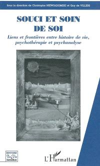 Souci et soin de soi : liens et frontières entre histoire de vie, psychothérapie et psychanalyse