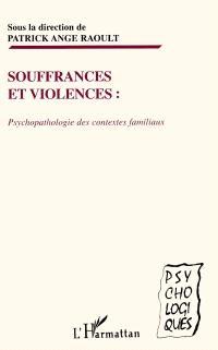 Souffrances et violences, psychologie des contextes familiaux