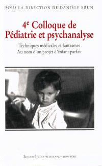 Techniques médicales et fantasmes, au nom d'un projet d'enfant parfait