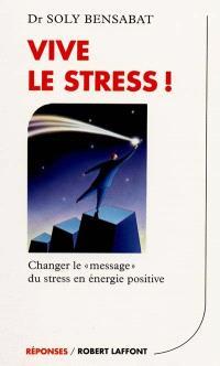 Vive le stress