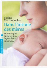 Dans l'intime des mères : pour évoquer la maternité, la parole est aux mères