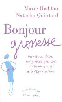 Bonjour grossesse : des réponses claires aux grandes questions sur la maternité et le désir d'enfant