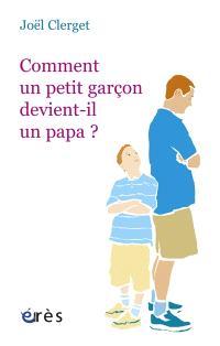 Comment un petit garçon devient-il un papa ?