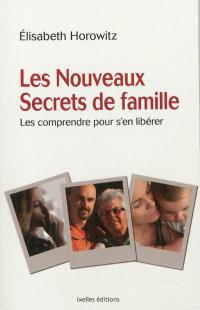 Les nouveaux secrets de famille : les comprendre pour s'en libérer