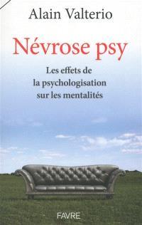 Névrose psy : les effets de la psychologisation sur les mentalités