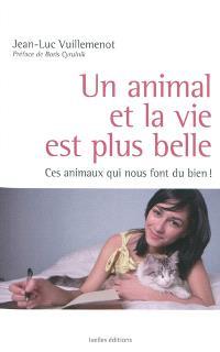 Un animal et la vie est plus belle : ces animaux qui nous font du bien !