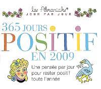 365 jours positif en 2009 : une pensée par jour pour rester positif tout l'année