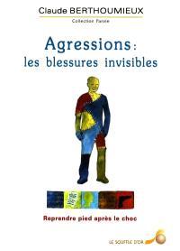 Agressions, les blessures invisibles : reprendre pied après le choc