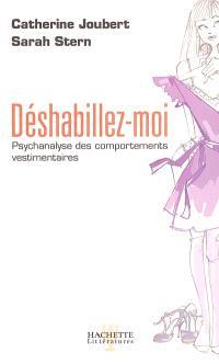 Déshabillez-moi : psychanalyse des comportements vestimentaires