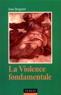 La violence fondamentale : l'inépuisable Oedipe