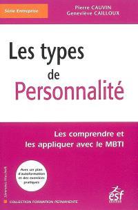 Les types de personnalité : les comprendre et les appliquer avec le MBTI (indicateur typologique de Myers-Briggs)