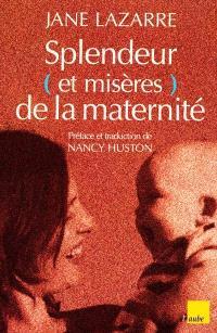 Misères et splendeur de la maternité