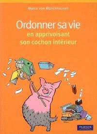 Organiser sa vie avec le cochon qui sommeille en nous