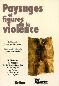 Paysages et figures de la violence