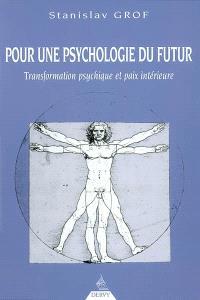 Pour une psychologie du futur : transformation psychique et paix du monde