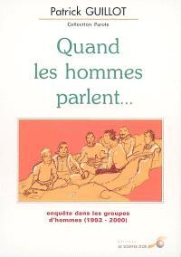 Quand les hommes parlent : enquête dans les groupes d'hommes (1993-2000)
