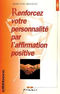 Renforcez votre personnalité par l'affirmation positive