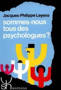 Sommes-nous tous des psychologues ? : approche psychosociale des théories implicites de la personnalité