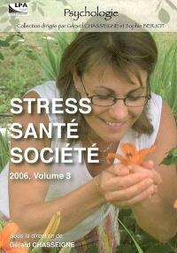 Stress, santé, société. Volume 3