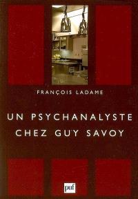 Un psychanalyste chez Guy Savoy