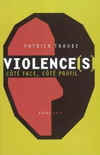 Violence(s), côté face, côté profil