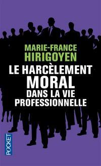 Le harcèlement moral dans la vie professionnelle : démêler le vrai du faux