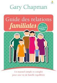 Guide des relations familiales : un manuel simple et concret pour une vie de famille équilibrée