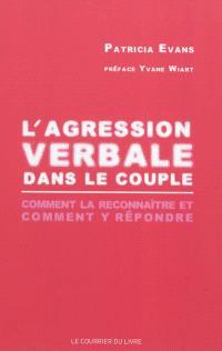 L'agression verbale dans le couple : comment la reconnaître et comment y répondre