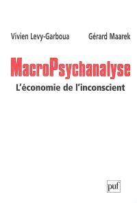 Macropsychanalyse : l'économie de l'inconscient