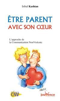 Etre parent avec son coeur : l'approche de la communication non violente