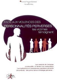 Face aux violences des personnalités perverses : les victimes témoignent