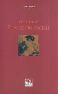 Figures de la perversion sociale
