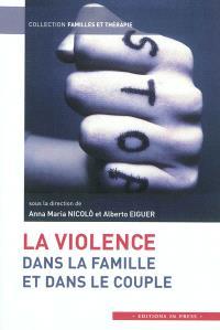 La violence dans la famille et dans le couple