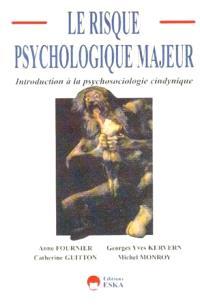 Le risque psychologique majeur : introduction à la psychosociologie cindynique