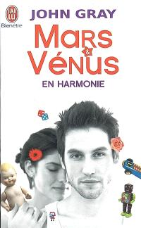 Mars & Vénus en harmonie : combattez le stress, évitez les disputes et retrouvez l'amour